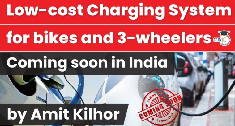 EV Charging Stations for Bikes and Three Wheelers to reach in India quickly – S&T Present Affairs
