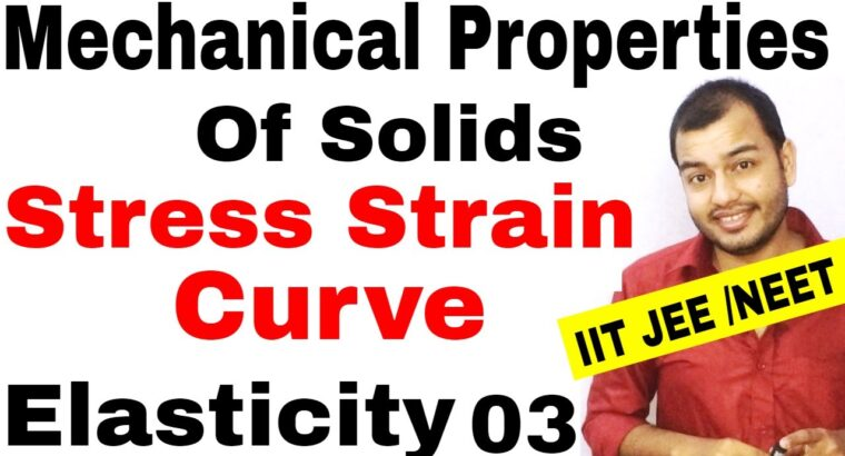MECHANICAL PROPERTIES OF SOLIDS 03 | ELASTICITY : Stress Pressure Curve |Stress Pressure Graph JEE MAINS
