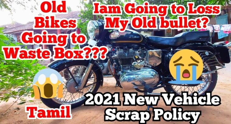 New 2021 Automobile Scrapping Coverage Defined in Tamil | Our previous bikes going to scrap? 😭 | gokulg