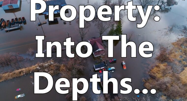 Property: Into The Depths…