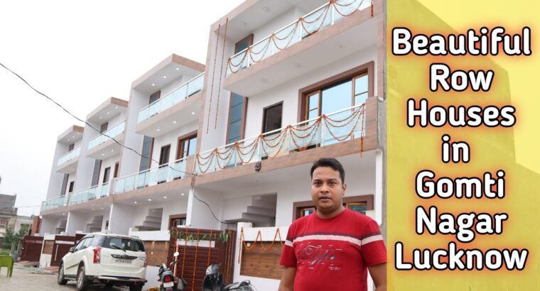 Row Homes in Gomti Nagar Lucknow | Home For Sale in Lucknow| Home For Promote In Gomti Nagar Lucknow