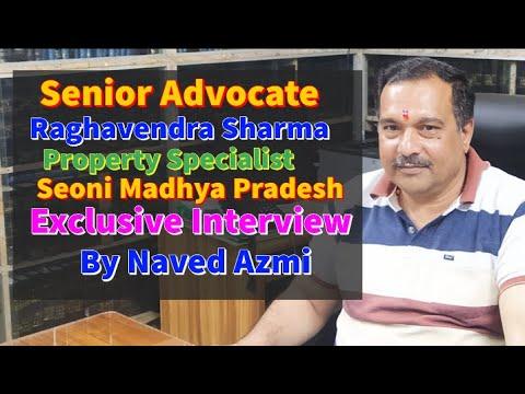 Senior Advocate Raghvendra Sharma || Seoni Madhya Pradesh|| Property Specialist || India Truth Information