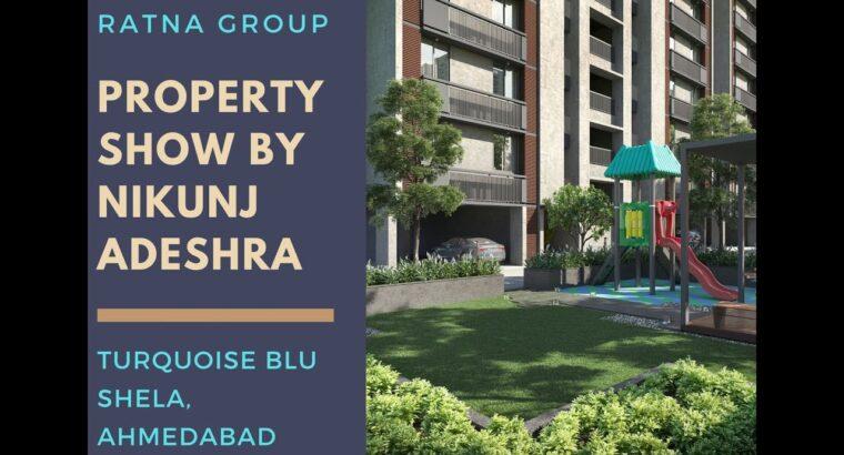Turquoise Blu in Shela, Ahmedabad | Ratna Group | Property Present by Nikunj Adeshra | Ep – 1