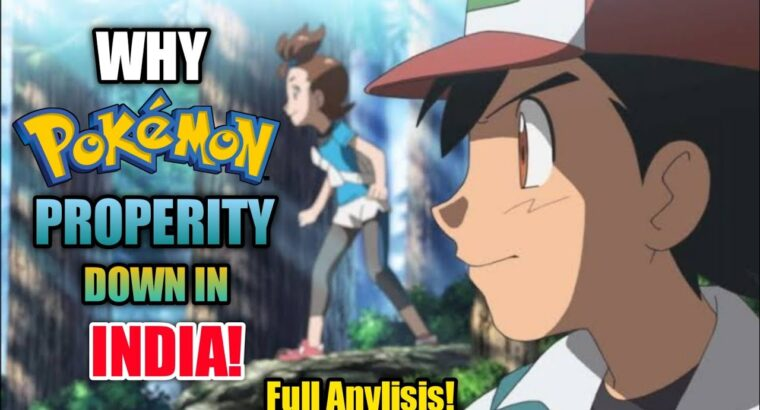 WHY POKEMON PROPERTY DOWN IN INDIA! FULL ANYLISIS! BY ANIME SOURCE X!